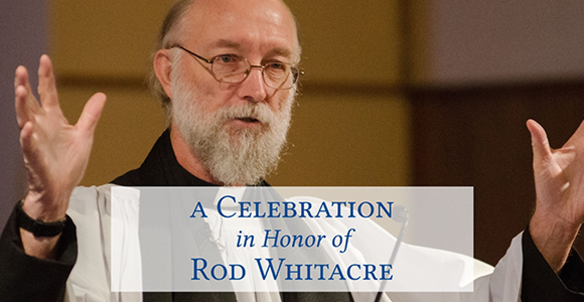 A Celebration in Honor of Rod Whitacre