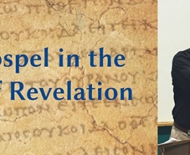 The Gospel in the Book of Revelation with Dr. Rod Whitacre