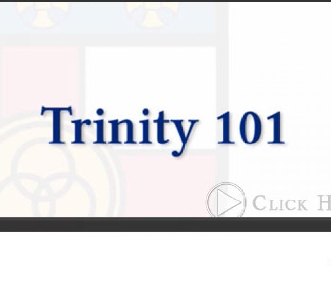 Why Trinity – Trinity 101
